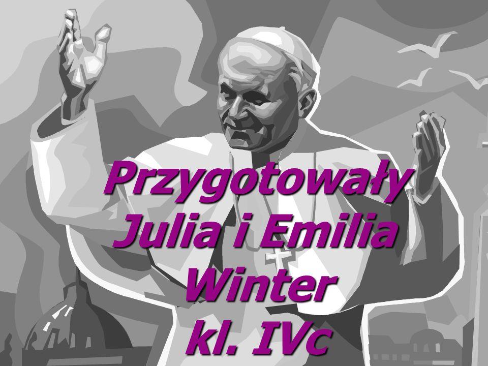Przygotowały Julia i Emilia Winter kl. IVc