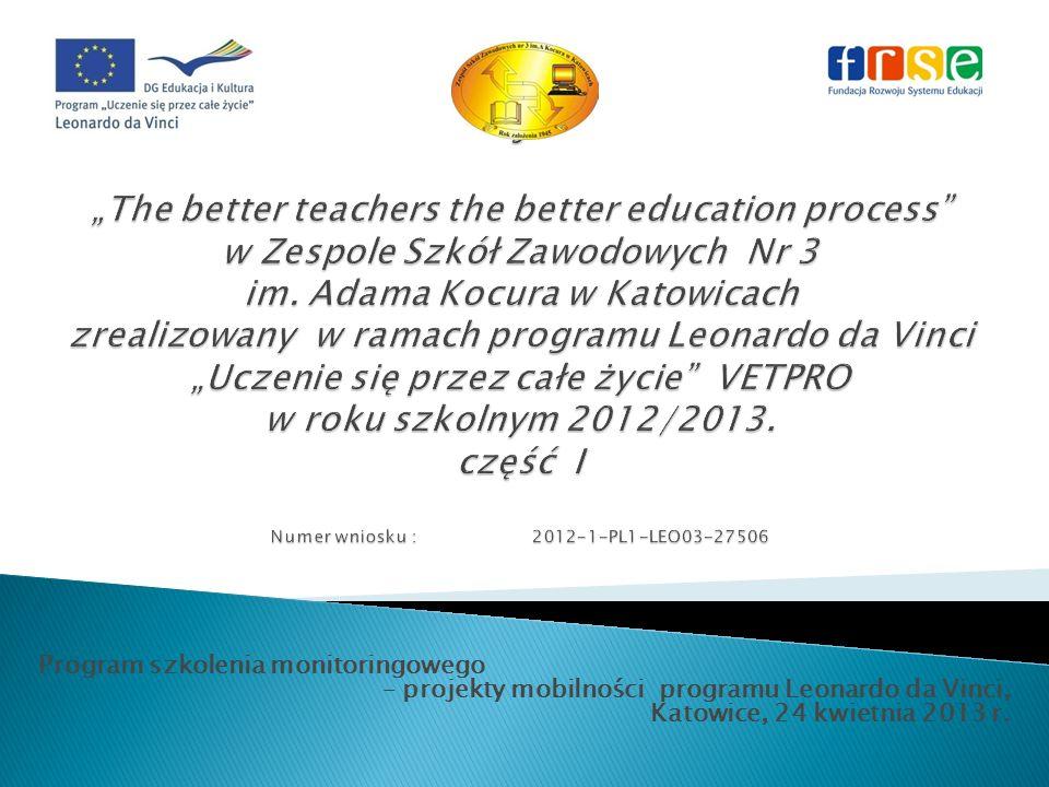 Program szkolenia monitoringowego – projekty mobilności programu Leonardo da Vinci, Katowice, 24 kwietnia 2013 r.
