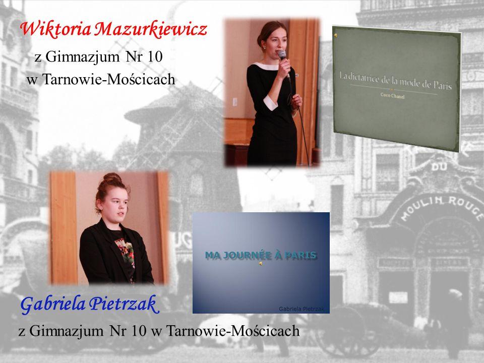 Wiktoria Mazurkiewicz z Gimnazjum Nr 10 w Tarnowie-Mościcach Gabriela Pietrzak z Gimnazjum Nr 10 w Tarnowie-Mościcach