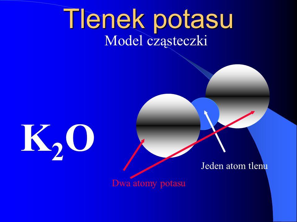 Cząsteczka tlenku potasu K O Wzór sumaryczny Wartościowości II i I są podzielne przez siebie bez reszty II : I = 2 2 2 atomy potasu i jeden atom tlenu