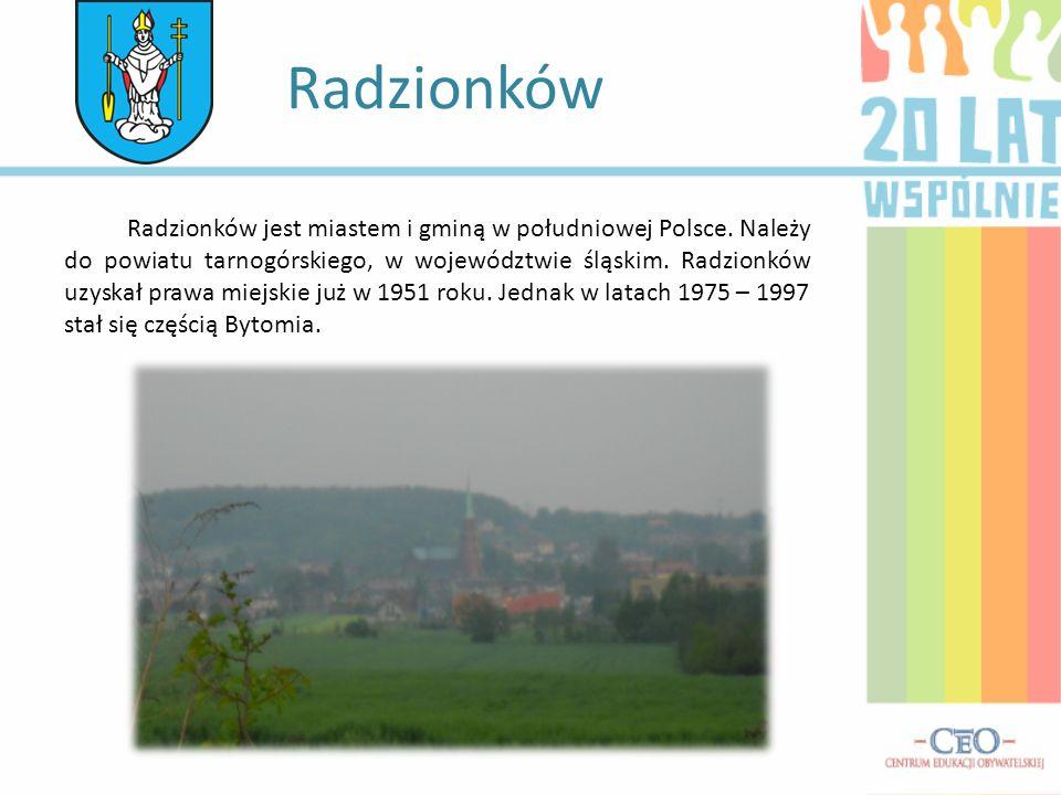 Radzionków jest miastem i gminą w południowej Polsce. Należy do powiatu tarnogórskiego, w województwie śląskim. Radzionków uzyskał prawa miejskie już