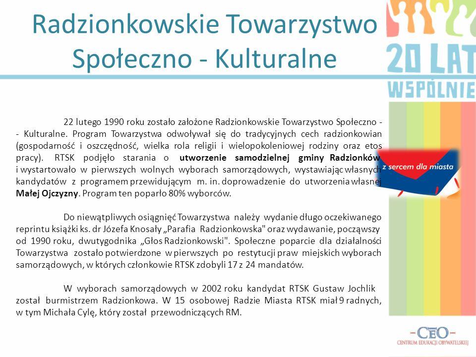 Radzionkowskie Towarzystwo Społeczno - Kulturalne 22 lutego 1990 roku zostało założone Radzionkowskie Towarzystwo Społeczno - - Kulturalne. Program To