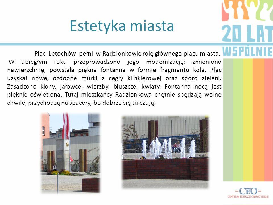 Estetyka miasta Plac Letochów pełni w Radzionkowie rolę głównego placu miasta. W ubiegłym roku przeprowadzono jego modernizację: zmieniono nawierzchni