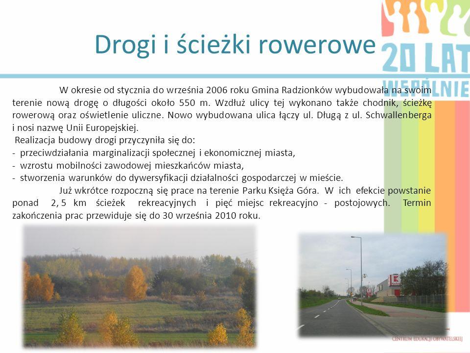 Drogi i ścieżki rowerowe W okresie od stycznia do września 2006 roku Gmina Radzionków wybudowała na swoim terenie nową drogę o długości około 550 m. W