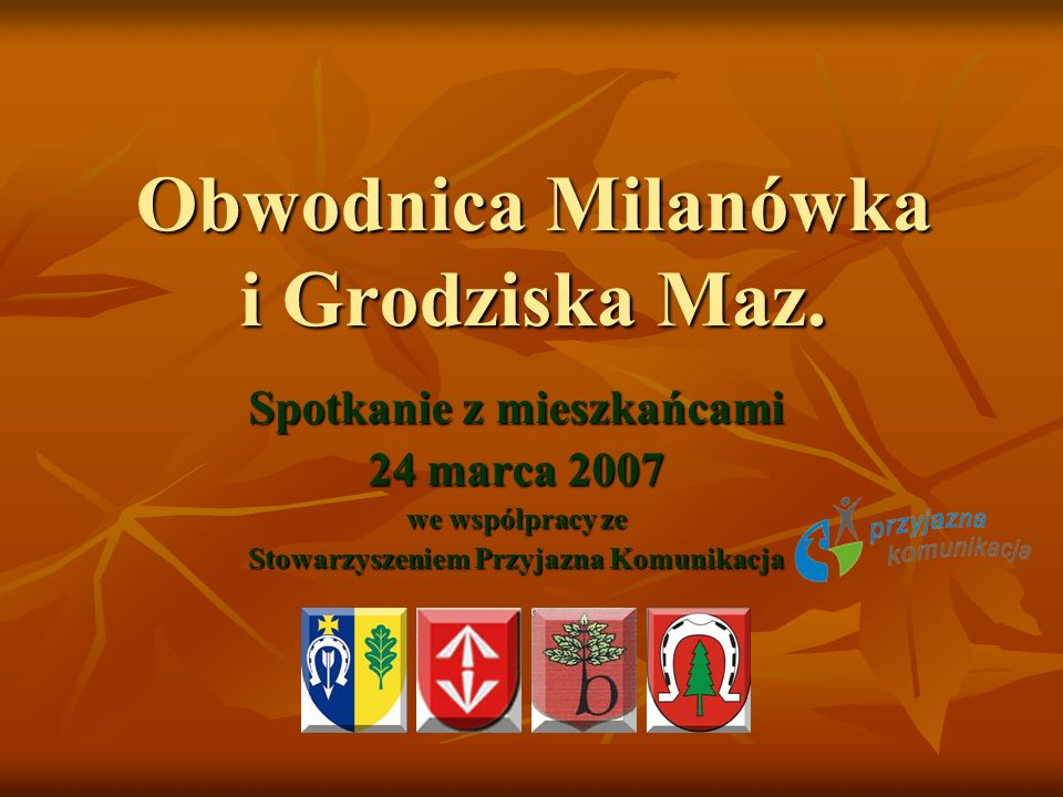 Obwodnica Milanówka i Grodziska Maz. Spotkanie z mieszkańcami 24 marca 2007 we współpracy ze Stowarzyszeniem Przyjazna Komunikacja