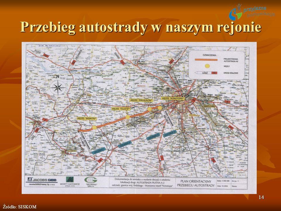 14 Przebieg autostrady w naszym rejonie Źródło: SISKOM