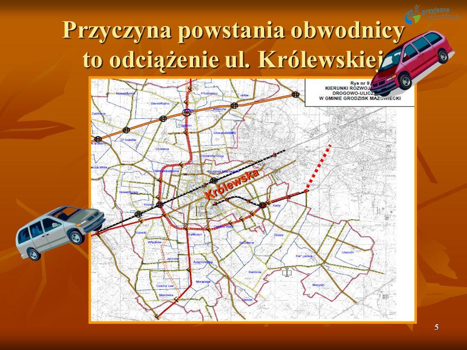 5 Przyczyna powstania obwodnicy to odciążenie ul. Królewskiej Królewska