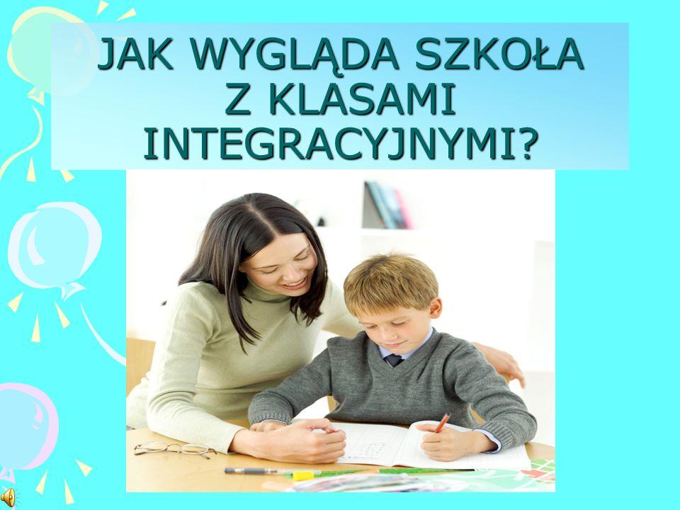 IDEA SZKOŁY INTEGRACYJNEJ W klasie integracyjnej : każde dziecko jest równoprawnym członkiem społeczności klasowej i szkolnej, programy i metody naucz