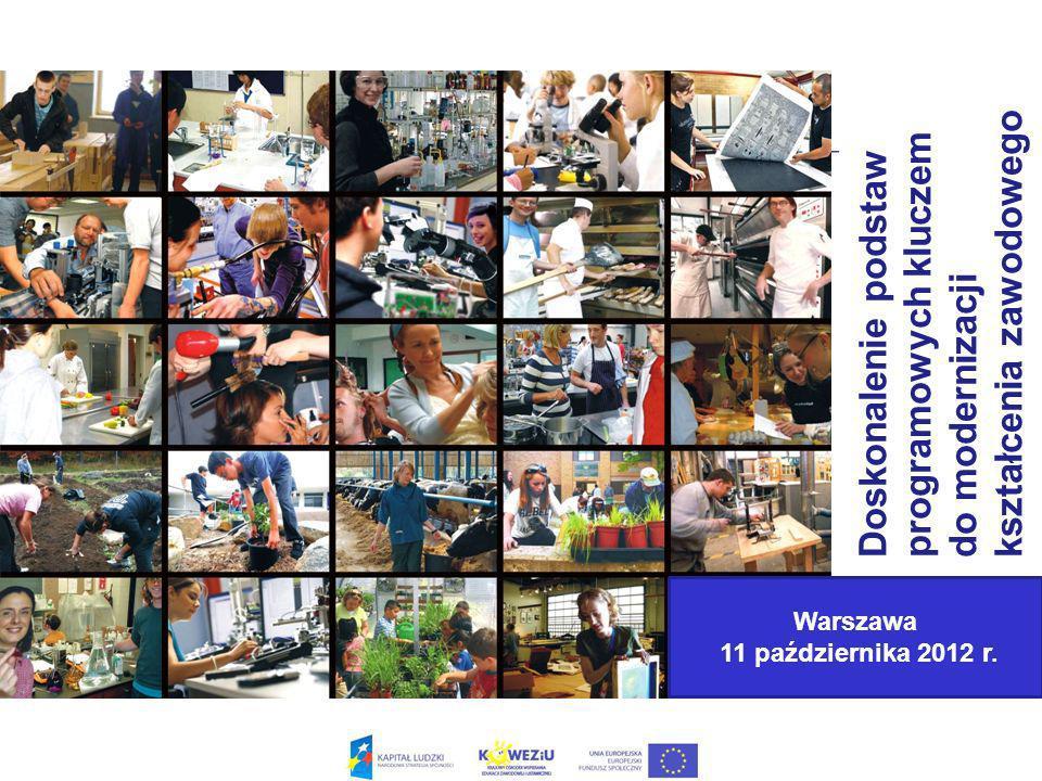 Doskonalenie podstawprogramowych kluczemdo modernizacjikształcenia zawodowego Warszawa 11 października 2012 r.