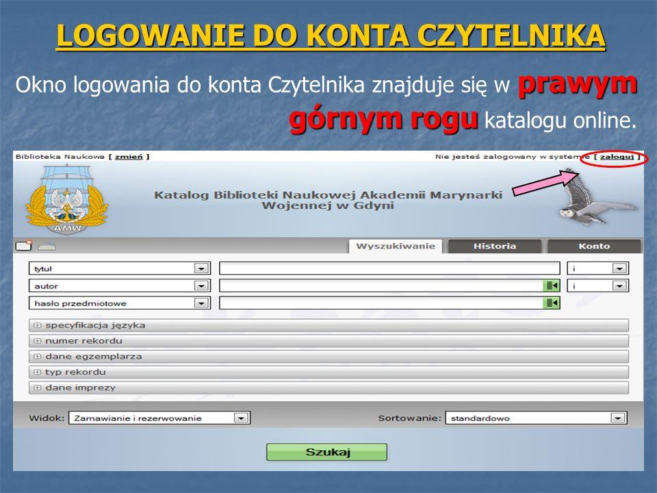 LOGOWANIE DO KONTA CZYTELNIKA prawym górnym rogu Okno logowania do konta Czytelnika znajduje się w prawym górnym rogu katalogu online.