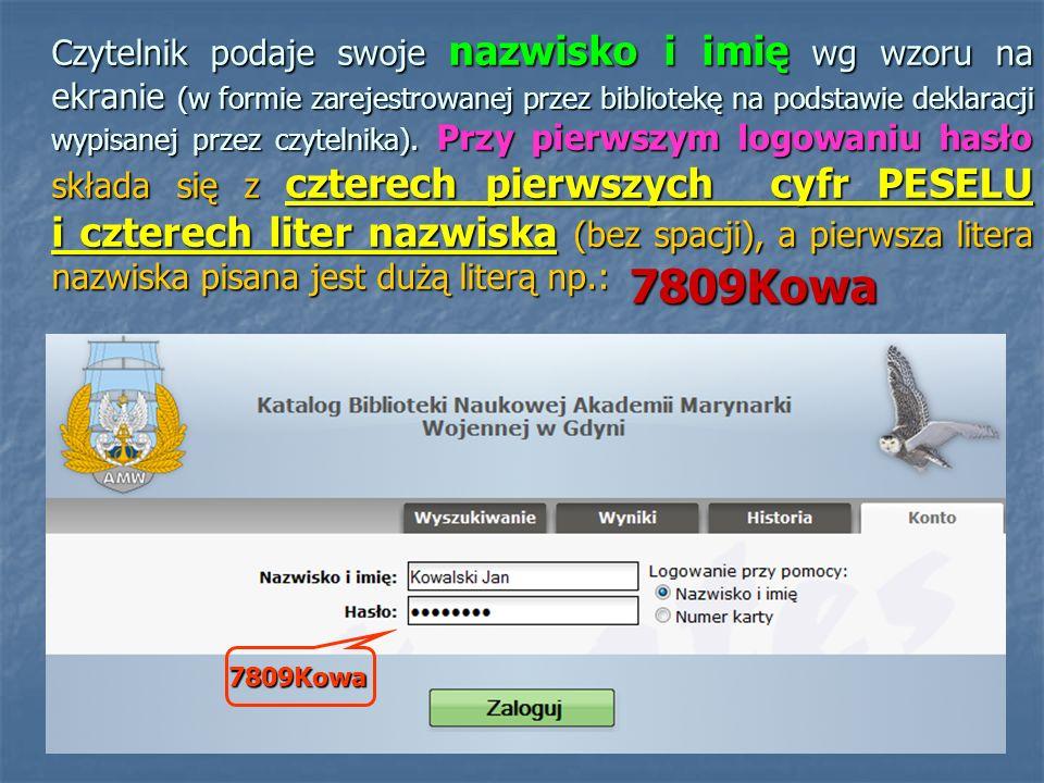 Czytelnik podaje swoje nazwisko i imię wg wzoru na ekranie (w formie zarejestrowanej przez bibliotekę na podstawie deklaracji wypisanej przez czytelni