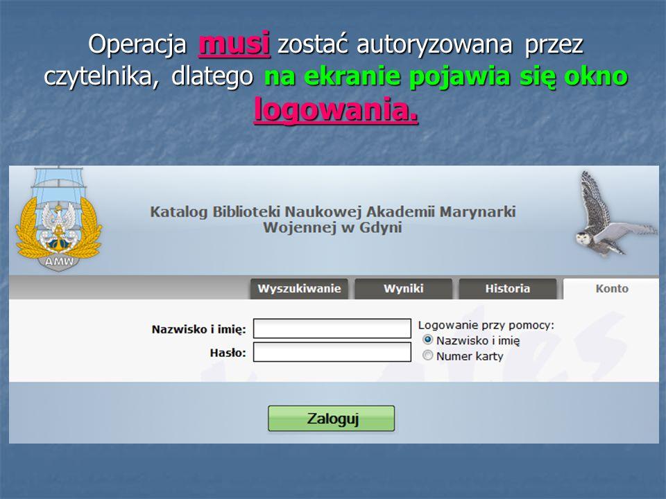 Czytelnik podaje swoje nazwisko i imię wg wzoru na ekranie (w formie zarejestrowanej przez bibliotekę na podstawie deklaracji wypisanej przez czytelnika).