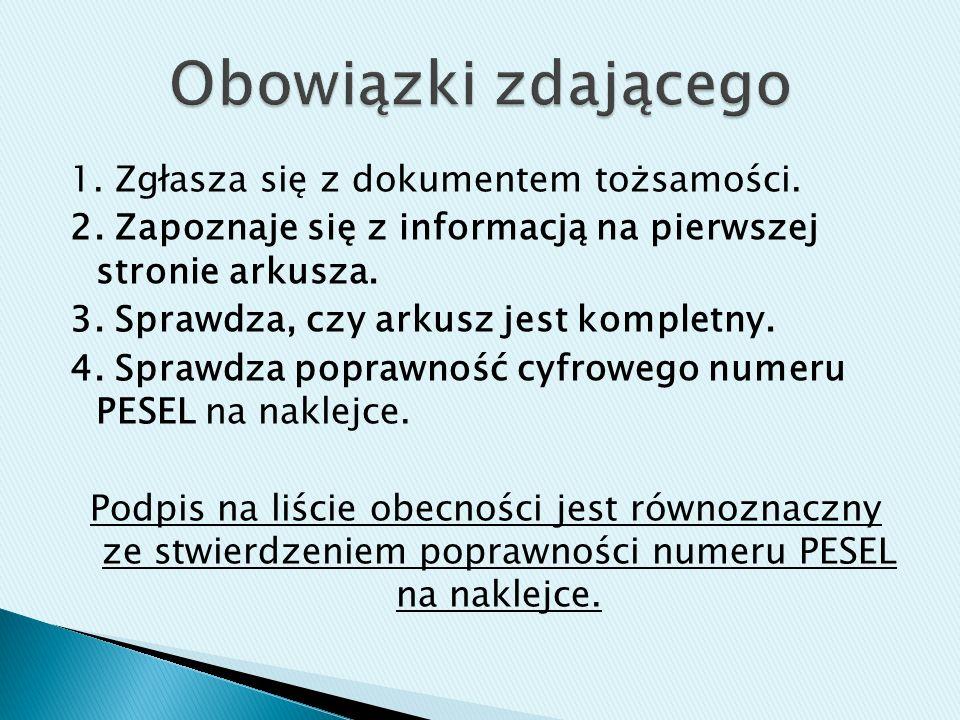1. Zgłasza się z dokumentem tożsamości. 2.