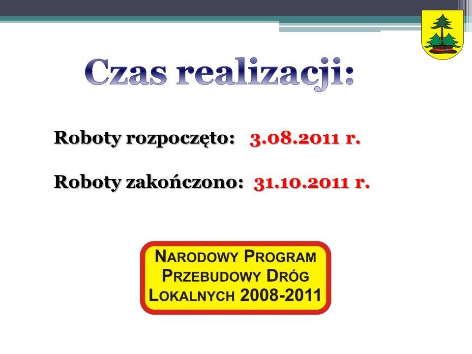 Roboty rozpoczęto: 3.08.2011 r. Roboty zakończono: 31.10.2011 r.