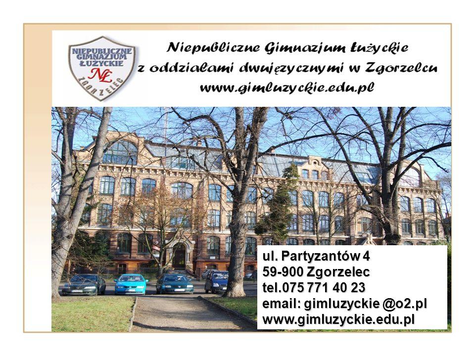 ul. Partyzantów 4 59-900 Zgorzelec tel.075 771 40 23 email: gimluzyckie @o2.pl www.gimluzyckie.edu.pl