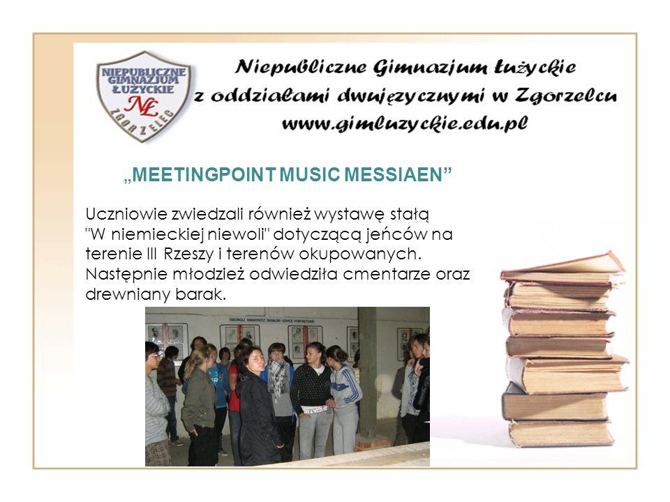 MEETINGPOINT MUSIC MESSIAEN Uczniowie zwiedzali również wystawę stałą