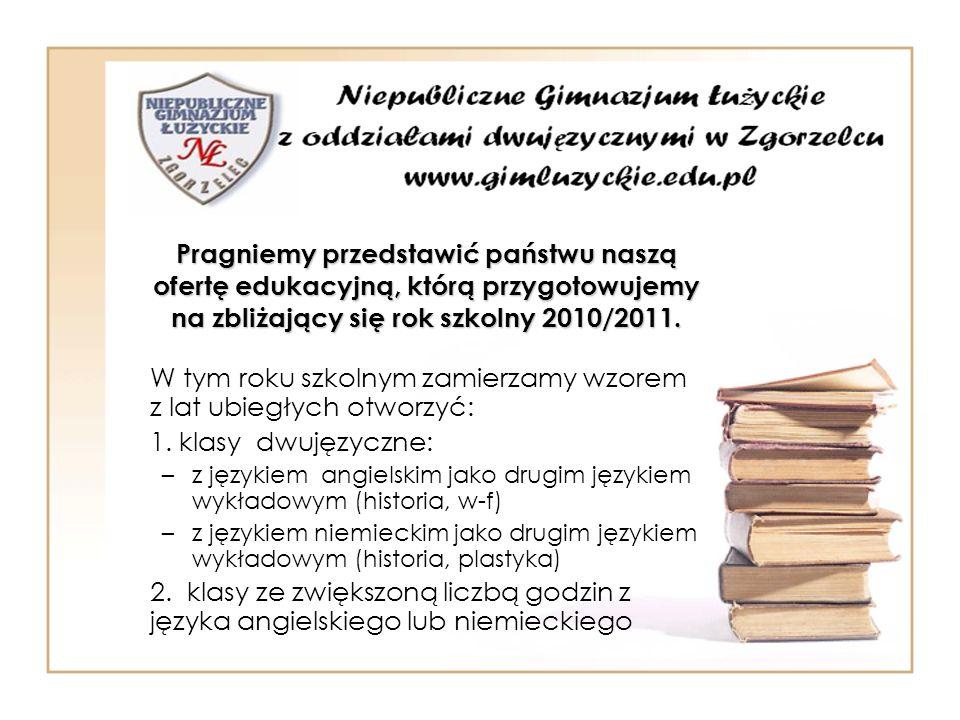 Pragniemy przedstawić państwu naszą ofertę edukacyjną, którą przygotowujemy na zbliżający się rok szkolny 2010/2011. W tym roku szkolnym zamierzamy wz