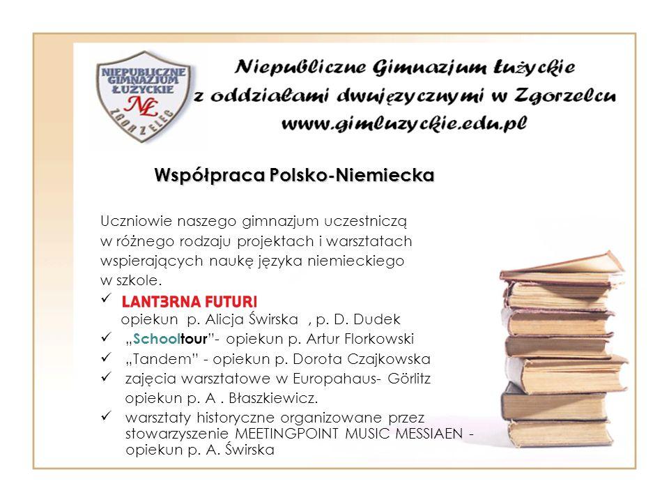 Współpraca Polsko-Niemiecka Uczniowie naszego gimnazjum uczestniczą w różnego rodzaju projektach i warsztatach wspierających naukę języka niemieckiego