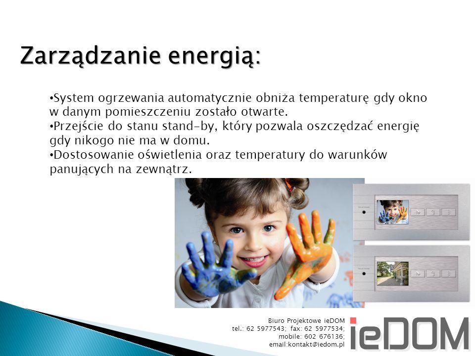 Biuro Projektowe ieDOM tel.: 62 5977543; fax: 62 5977534; mobile: 602 676136; email:kontakt@iedom.pl Zarządzanie energią: System ogrzewania automatycznie obniża temperaturę gdy okno w danym pomieszczeniu zostało otwarte.