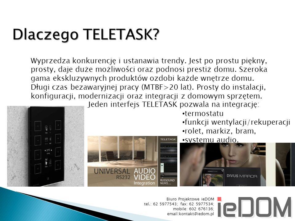 Biuro Projektowe ieDOM tel.: 62 5977543; fax: 62 5977534; mobile: 602 676136; email:kontakt@iedom.pl Dlaczego TELETASK.
