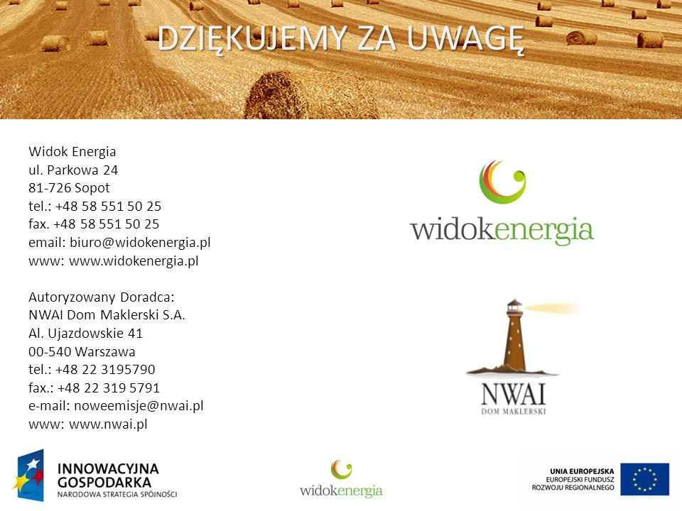 DZIĘKUJEMY ZA UWAGĘ Widok Energia ul. Parkowa 24 81-726 Sopot tel.: +48 58 551 50 25 fax.