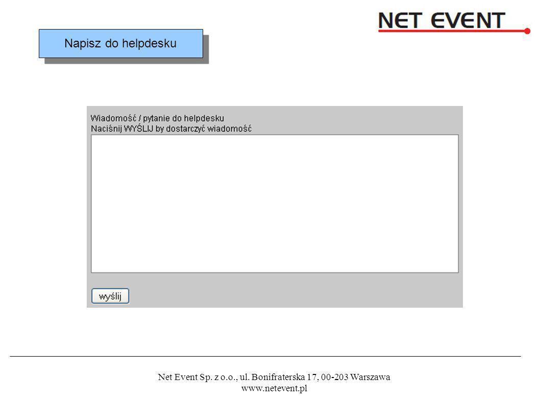 Net Event Sp. z o.o., ul. Bonifraterska 17, 00-203 Warszawa www.netevent.pl Napisz do helpdesku
