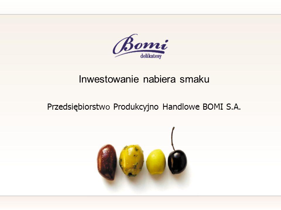 Inwestowanie nabiera smaku Przedsiębiorstw o Produkcyjno Handlowe BOMI S.A.