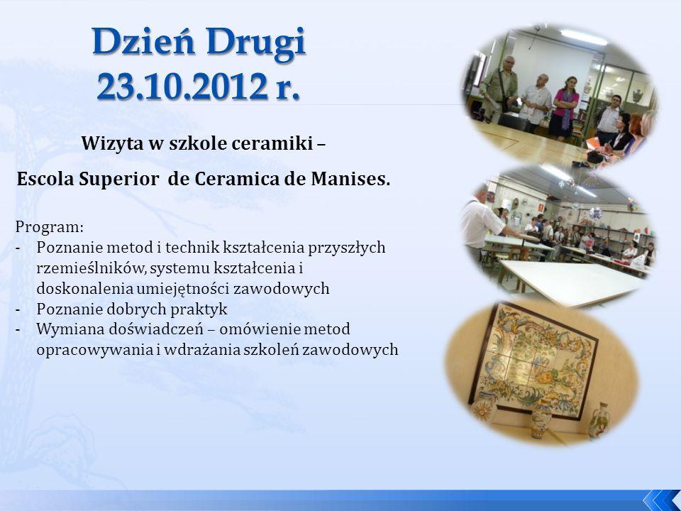 Wizyta w szkole ceramiki – Escola Superior de Ceramica de Manises. Program: -Poznanie metod i technik kształcenia przyszłych rzemieślników, systemu ks