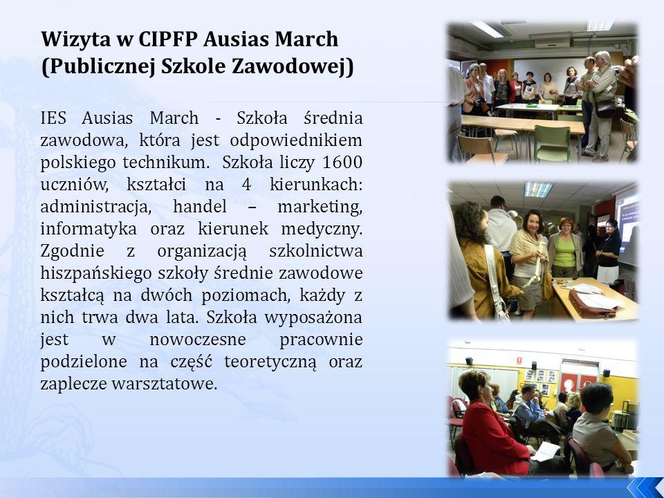 IES Ausias March - Szkoła średnia zawodowa, która jest odpowiednikiem polskiego technikum. Szkoła liczy 1600 uczniów, kształci na 4 kierunkach: admini
