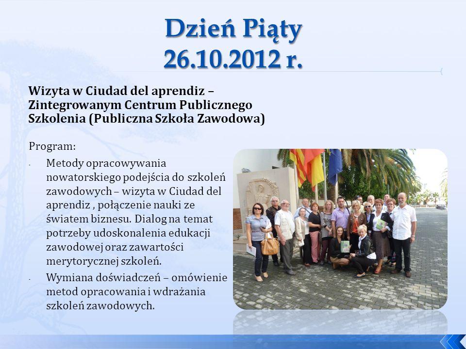 Wizyta w Ciudad del aprendiz – Zintegrowanym Centrum Publicznego Szkolenia (Publiczna Szkoła Zawodowa) Program: - Metody opracowywania nowatorskiego p