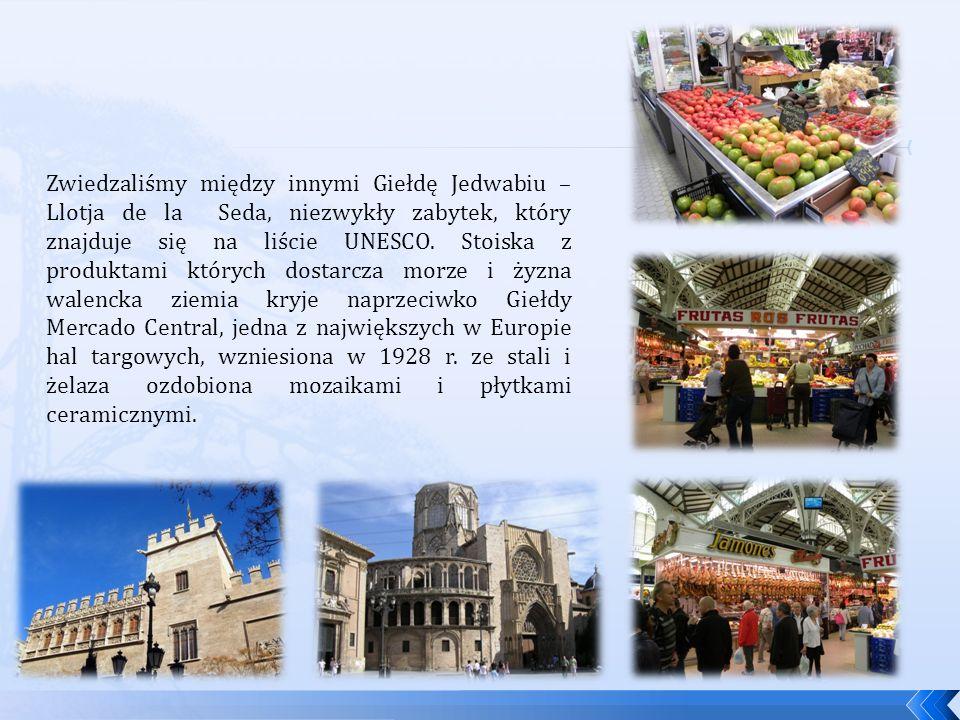 Zwiedzaliśmy między innymi Giełdę Jedwabiu – Llotja de la Seda, niezwykły zabytek, który znajduje się na liście UNESCO. Stoiska z produktami których d