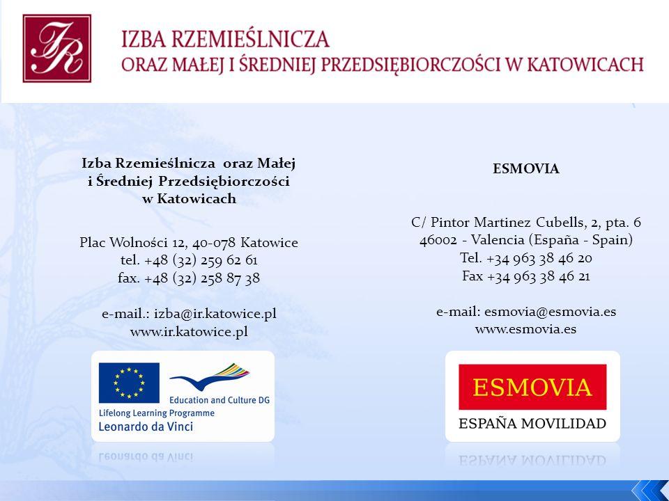 Izba Rzemieślnicza oraz Małej i Średniej Przedsiębiorczości w Katowicach Plac Wolności 12, 40-078 Katowice tel. +48 (32) 259 62 61 fax. +48 (32) 258 8