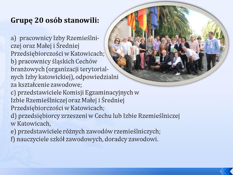 Grupę 20 osób stanowili: a)pracownicy Izby Rzemieślni- czej oraz Małej i Średniej Przedsiębiorczości w Katowicach; b) pracownicy śląskich Cechów branż