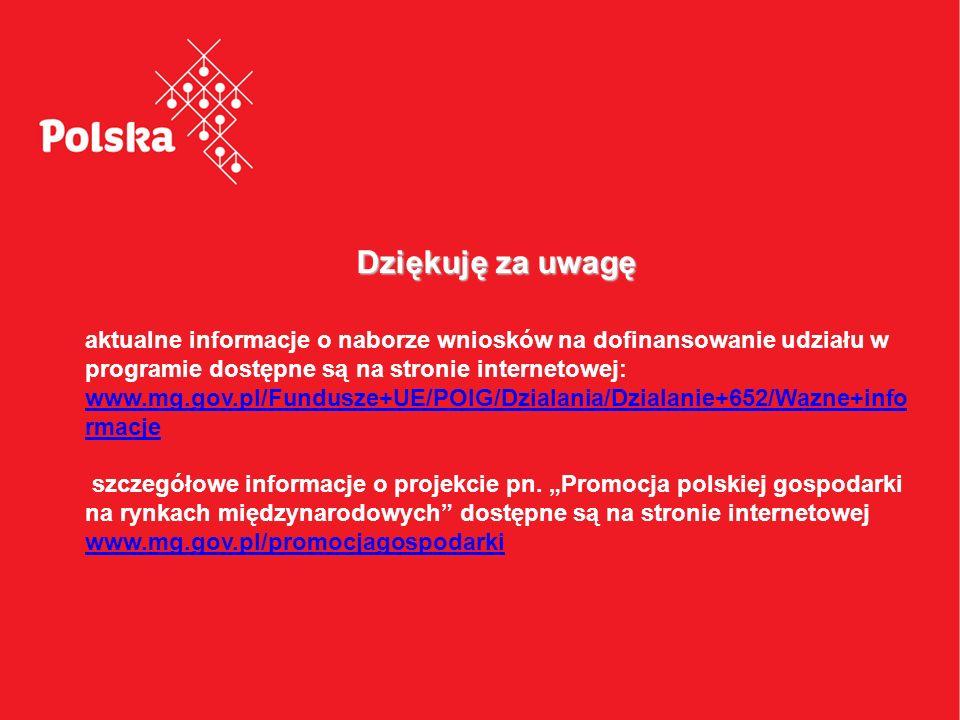 Dziękuję za uwagę aktualne informacje o naborze wniosków na dofinansowanie udziału w programie dostępne są na stronie internetowej: www.mg.gov.pl/Fund