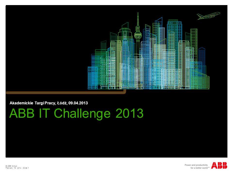 © ABB Group February 18, 2014 | Slide 2 ABB IT Challenge to konkurs, którego celem jest promowanie projektów informatycznych rozwiązujących rzeczywiste problemy współczesnego świata.