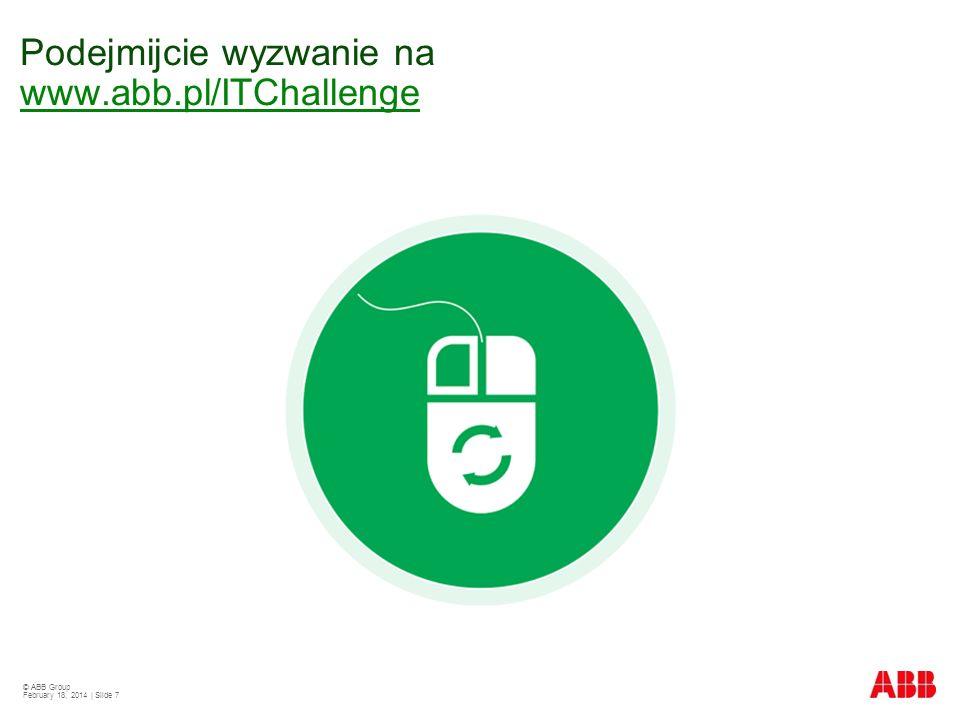 © ABB Group February 18, 2014 | Slide 7 Podejmijcie wyzwanie na www.abb.pl/ITChallenge