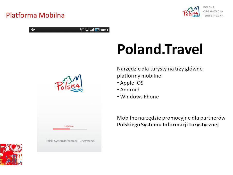 Platforma Mobilna Poland.Travel Narzędzie dla turysty na trzy główne platformy mobilne: Apple iOS Android Windows Phone Mobilne narzędzie promocyjne dla partnerów Polskiego Systemu Informacji Turystycznej