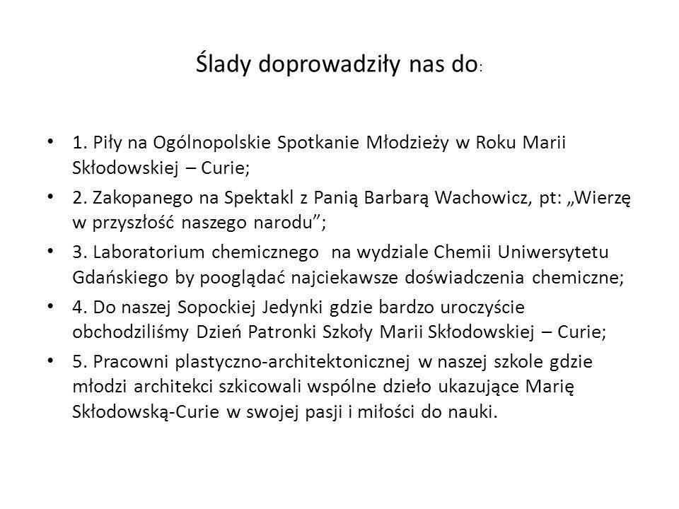 Ogólnopolskie Spotkanie Młodzieży w Roku Marii Skłodowskiej – Curie 6-7 października odbyło się spotkanie młodzieży z całej Polski, których szkoły są pod patronatem Marii Skłodowskiej-Curie.