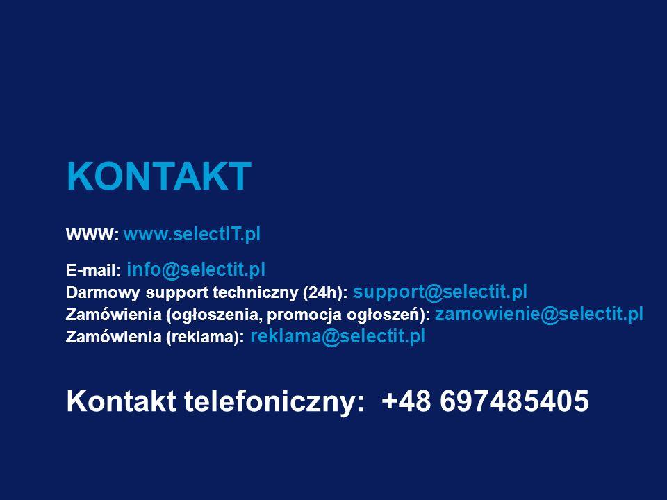 26 KONTAKT WWW: www.selectIT.pl E-mail: info@selectit.pl Darmowy support techniczny (24h): support@selectit.pl Zamówienia (ogłoszenia, promocja ogłoszeń): zamowienie@selectit.pl Zamówienia (reklama): reklama@selectit.pl Kontakt telefoniczny: +48 697485405
