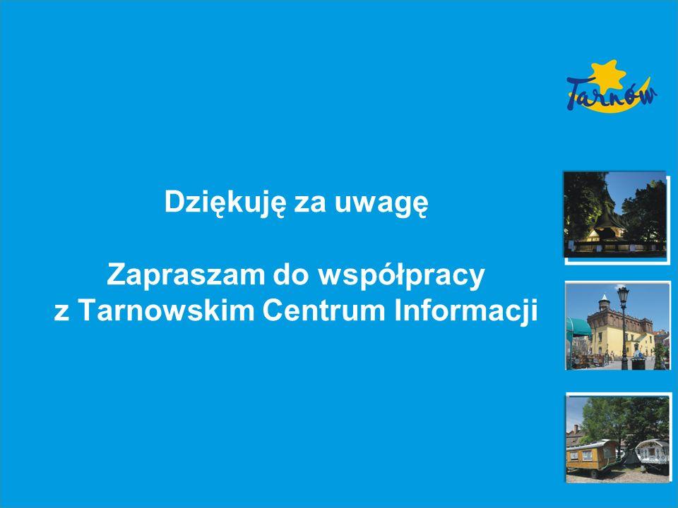 Dziękuję za uwagę Zapraszam do współpracy z Tarnowskim Centrum Informacji