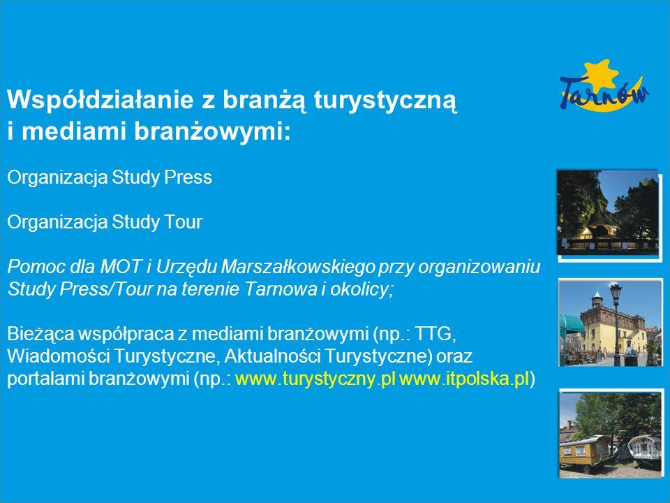 Współdziałanie z branżą turystyczną i mediami branżowymi: Organizacja Study Press Organizacja Study Tour Pomoc dla MOT i Urzędu Marszałkowskiego przy
