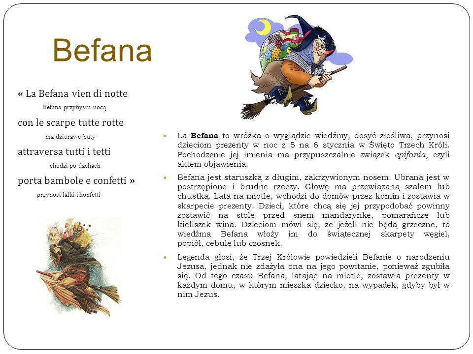Befana « La Befana vien di notte Befana przybywa nocą con le scarpe tutte rotte ma dziurawe buty attraversa tutti i tetti chodzi po dachach porta bamb
