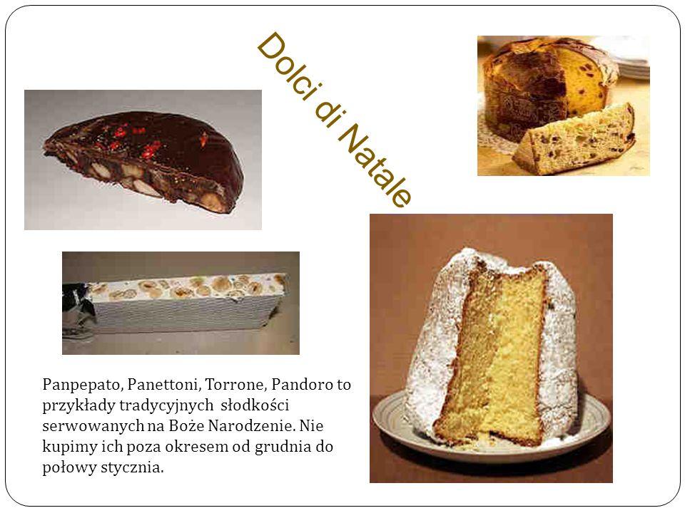 Dolci di Natale Panpepato, Panettoni, Torrone, Pandoro to przykłady tradycyjnych słodkości serwowanych na Boże Narodzenie. Nie kupimy ich poza okresem