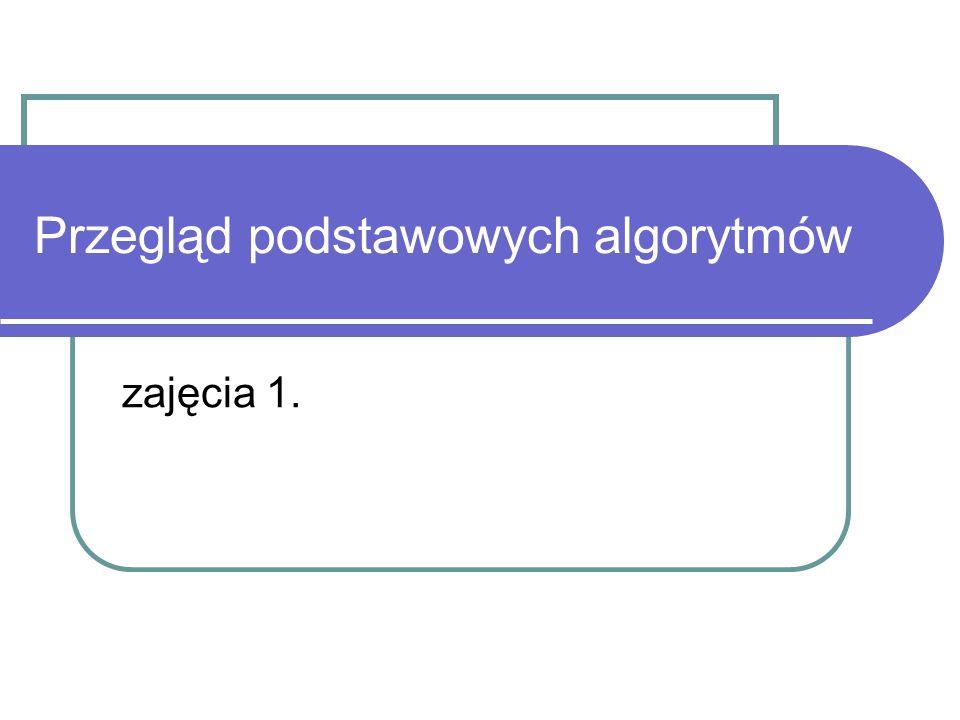 Treść kursu Zajęcia 1 Wprowadzenie Programowanie dynamiczne Zajęcia 2 Sortowanie Wyszukiwanie binarne Zajęcia 3 Sortowanie pozycyjne Algorytmy zachłanne Zajęcia 4 Rekurencja Przeszukiwanie z nawrotami (backtracking) Zajęcia 5 i 6 Grafy Wprowadzenie Zajęcia 7 Algorytmy tekstowe Zajęcia 8 Algorytmy geometryczne