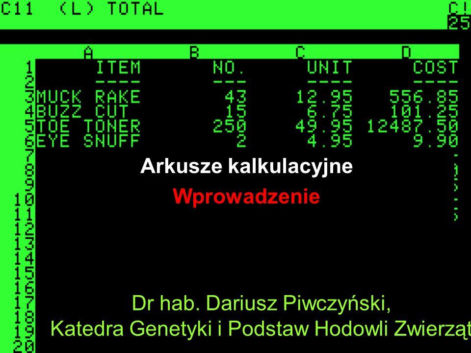 Dr hab. Dariusz Piwczyński, Katedra Genetyki i Podstaw Hodowli Zwierząt Arkusze kalkulacyjne Wprowadzenie