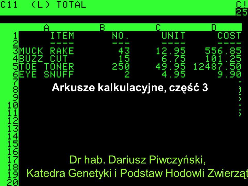 Dr hab. Dariusz Piwczyński, Katedra Genetyki i Podstaw Hodowli Zwierząt Arkusze kalkulacyjne, część 3