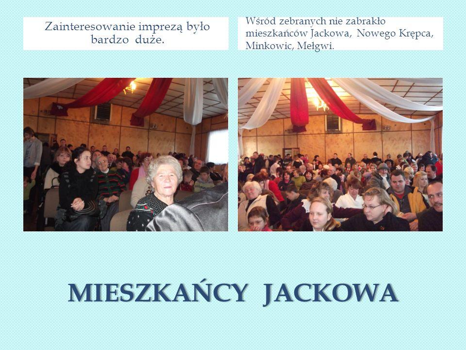 MIESZKAŃCY JACKOWAMIESZKAŃCY JACKOWA Zainteresowanie imprezą było bardzo duże.