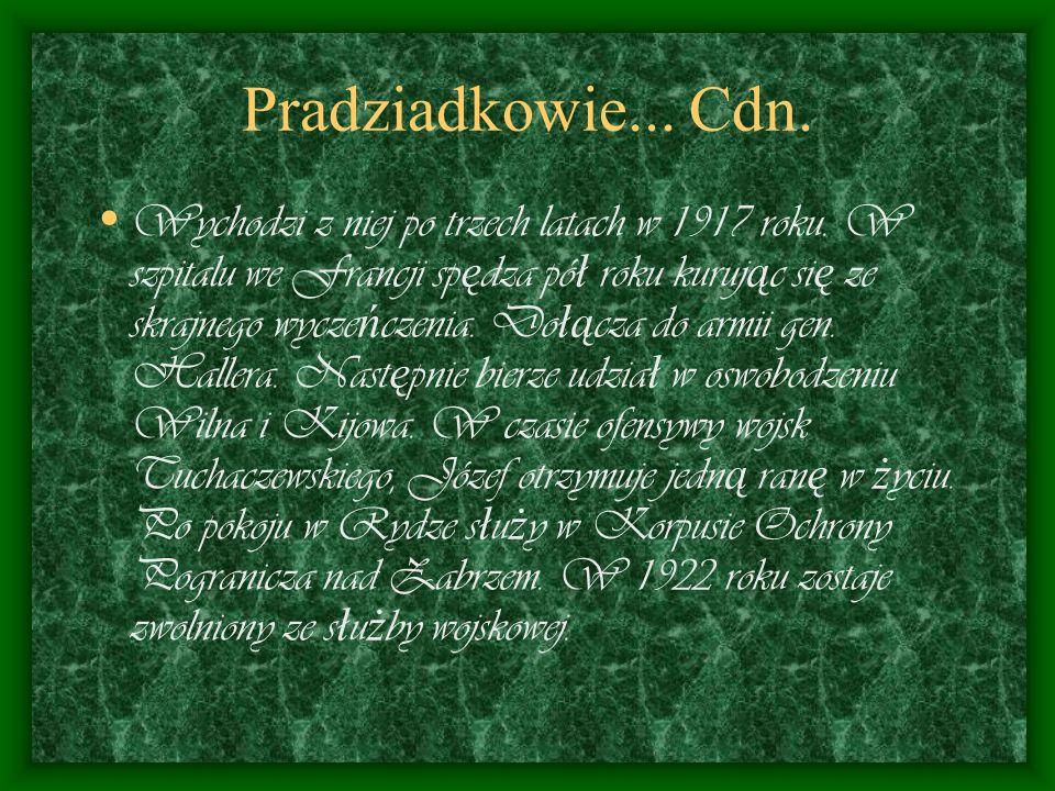 Pradziadkowie od strony dziadka... Józef Szymków urodzi ł si ę w 1891 roku w Zbara ż u jako syn zarz ą dcy m ł ynu. W 1911 roku austriacka komisja pob