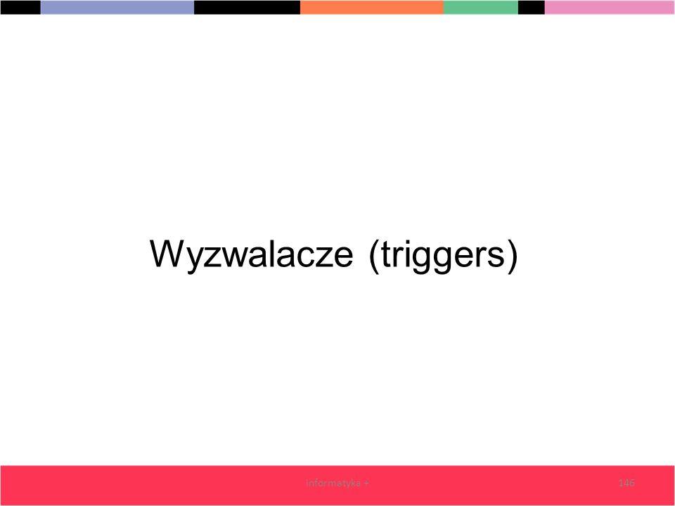 informatyka +146 Wyzwalacze (triggers)