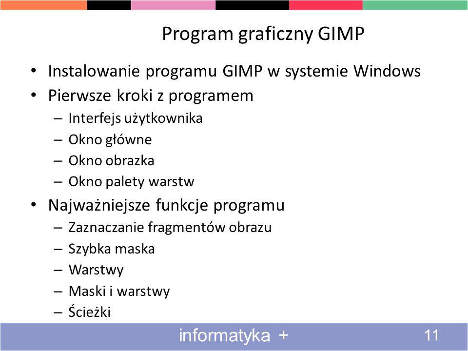 Program graficzny GIMP Instalowanie programu GIMP w systemie Windows Pierwsze kroki z programem – Interfejs użytkownika – Okno główne – Okno obrazka –